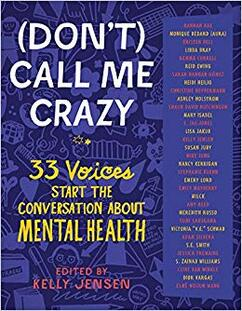 Don't) Call Me Crazy: 33 Voices Start the Conversation About